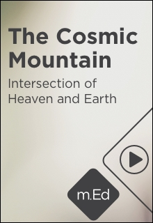 The Cosmic Mountain: Intersection of Heaven and Earth