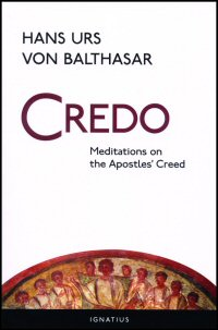 Credo: Meditations on the Apostles' Creed