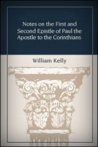 Notes on the First and Second Epistle of Paul the Apostle to the Corinthians: Notes