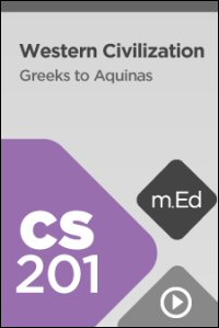 CS201 Western Civilization: Greeks to Aquinas