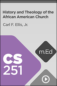 CS251 History and Theology of the African American Church