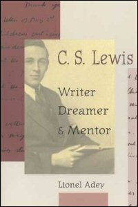 C. S. Lewis: Writer, Dreamer, and Mentor