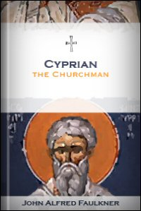 Cyprian: The Churchman