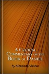 A Critical Commentary on the Book of Daniel