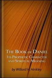 The Book of Daniel: Its Prophetic Character and Spiritual Meaning