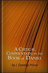 A Critical Commentary on the Book of Daniel: Designed Especially for Students of the English Bible
