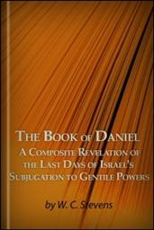 The Book of Daniel: A Composite Revelation of the Last Days of Israel's Subjugation to Gentile Powers