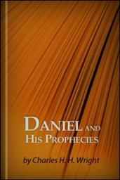 Daniel and His Prophecies