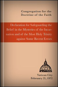 Declaration for Safeguarding the Belief in the Mysteries of the Incarnation and of the Most Holy Trinity against Some Recent Errors