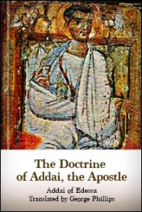 The Doctrine of Addai, the Apostle: Syriac
