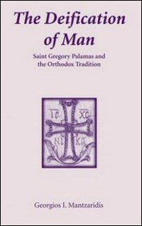 The Deification of Man: St Gregory Palamas and the Orthodox Tradition