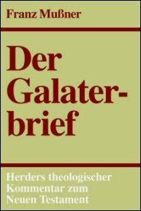 Der Galaterbrief (Herders Theologischer Kommentar zum Neuen Testament | HThKNT)