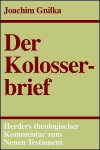 Der Kolosserbrief (Herders Theologischer Kommentar zum Neuen Testament | HThKNT)