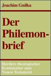 Der Philemonbrief (Herders Theologischer Kommentar zum Neuen Testament | HThKNT)