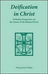 Deification in Christ: Orthodox Perspectives on the Nature of the Human Person