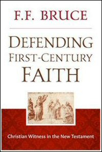 Defending First-Century Faith: Christian Witness in the New Testament