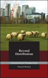Beyond Distributism