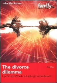 The Divorce Dilemma: God's Last Word on Lasting Commitment