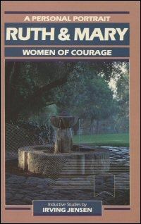 Ruth & Mary: A Personal Portrait: Women of Courage
