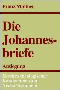 Die Johannesbriefe (Herders Theologischer Kommentar zum Neuen Testament | HThKNT)