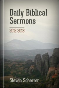 Daily Biblical Sermons, 2012–2013