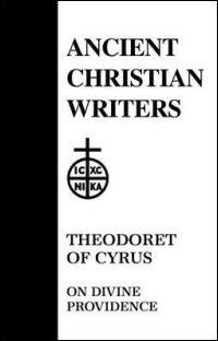Theodoret of Cyrus: On Divine Providence