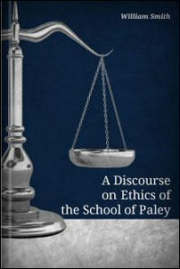A Discourse on Ethics of the School of Paley