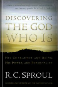 Discovering the God Who Is: His Character and Being, His Power and Personality