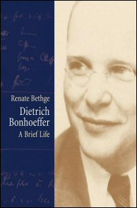 Dietrich Bonhoeffer: A Brief Life