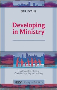Developing in Ministry: A Handbook for Effective Christian Learning and Training
