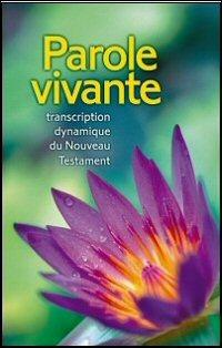 Parole vivante: Transcription dynamique du Nouveau Testament