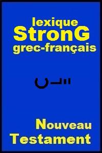 Lexique Strong grec-français du Nouveau Testament