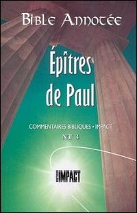 Les notes de la Bible annotée (N.T. 3) Épîtres de Paul