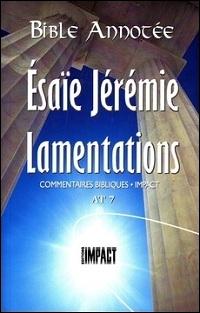 Les notes de la Bible annotée (A.T. 7) Ésaïe, Jérémie, Lamentations