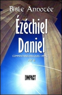 Les notes de la Bible annotée (A.T. 8) Ézechiel Daniel