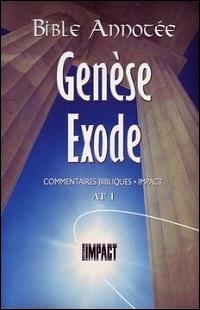 Les notes de la Bible annotée (A.T. 1) Genèse, Exode
