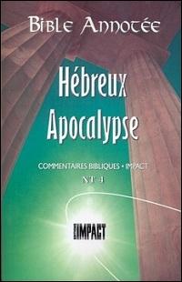 Les notes de la Bible annotée (N.T. 4) Hébreux à Apocalypse