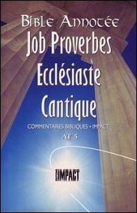 Les notes de la Bible annotée (A.T. 5) Job, Proverbes, Ecclésiaste, Cantique