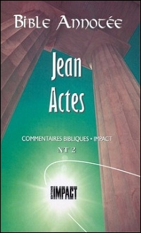 Les notes de la Bible annotée (N.T. 2) Jean, Actes