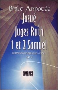 Les notes de la Bible annotée (A.T. 3) Josué, Juges, Ruth, 1 et 2 Samuel