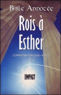 Les notes de la Bible annotée (A.T. 4) 1 Rois à Esther