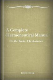 A Complete Hermeneutical Manual on the Book of Ecclesiastes