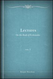 Lectures on the Book of Ecclesiastes, Volume 1