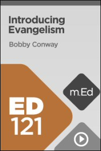 ED121 Introducing Evangelism