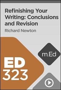 ED323 Re-Finishing Your Writing: Conclusions and Revisions