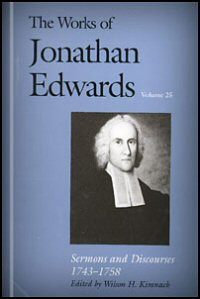 Sermons and Discourses, 1743–1758 (The Works of Jonathan Edwards, Vol. 25 | WJE)