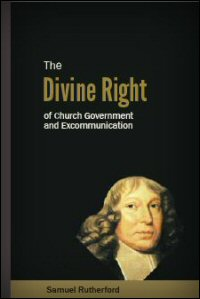 The divine right of church-government and excommunication