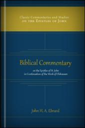 Biblical Commentary on the Epistles of St. John, in Continuation of the Work of Olshausen