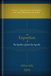 An Exposition of the Epistles of John the Apostle