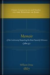 Memoir of the Controversy respecting the Three Heavenly Witnesses, 1 John 5:7